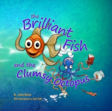 The Brilliant Fish and the Clumsy Octopus, Paperback Book