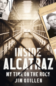 Inside Alcatraz : My Time on the Rock, Hardback Book
