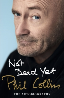Not Dead Yet: The Autobiography, Hardback Book
