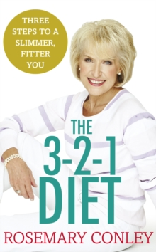 Rosemary Conley's 3-2-1 Diet : Just 3 Steps to a Slimmer, Fitter You, Paperback Book