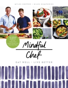 Mindful Chef : 30-minute meals. Gluten free. No refined carbs. 10 ingredients, Hardback Book