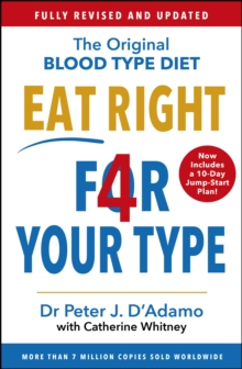 Eat Right 4 Your Type : Fully Revised with 10-Day Jump-Start Plan, Paperback Book
