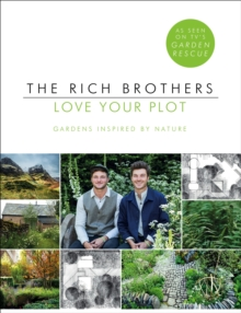 Love Your Plot : Gardens Inspired by Nature, Paperback Book