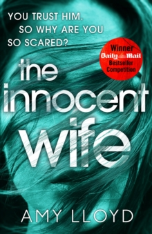 The Innocent Wife : The breakout psychological thriller of 2018, tipped by Lee Child and Peter James, Hardback Book