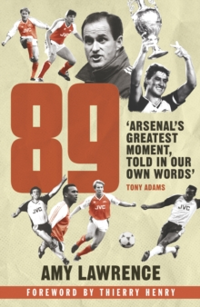 89 : Inside Arsenal's 1988/89 Season, Hardback Book