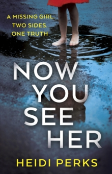 Now You See Her : The compulsive thriller you need to read, Hardback Book