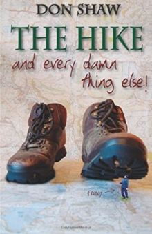 The Hike and Every Damned Thing Else, Paperback / softback Book