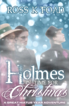 Holmes in Time for Christmas: A Great Hiatus Year Adventure, Paperback Book