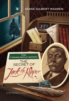 The Conan Doyle Notes: The Secret of Jack the Ripper, Hardback Book