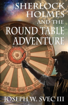 Sherlock Holmes and the Round Table Adventure., Paperback Book