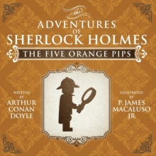 The Five Orange Pips - The Adventures of Sherlock Holmes Re-Imagined, Paperback / softback Book
