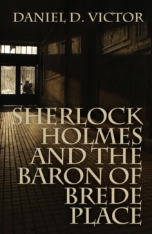 Sherlock Holmes and the Baron of Brede Place, Paperback / softback Book