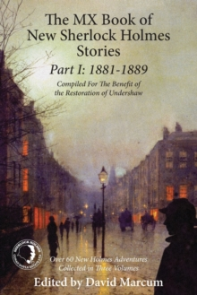 The Mx Book of New Sherlock Holmes Stories Part I: 1881 to 1889, Paperback Book