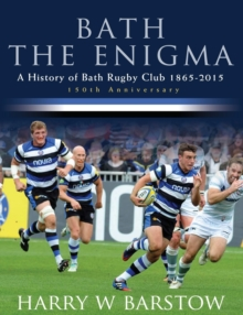 Bath the Enigma - The History of Bath Rugby Club, Paperback Book