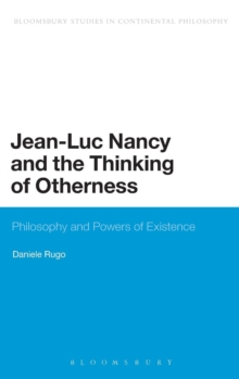 Jean-Luc Nancy and the Thinking of Otherness : Philosophy and Powers of Existence, Hardback Book