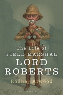 The Life of Field Marshal Lord Roberts, Paperback Book