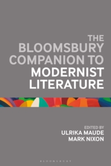 The Bloomsbury Companion to Modernist Literature, Hardback Book
