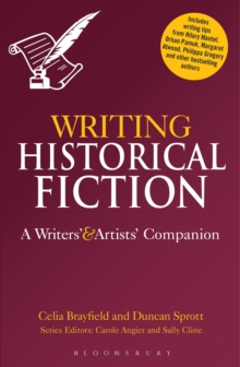 Writing Historical Fiction : A Writers' and Artists' Companion, Paperback Book