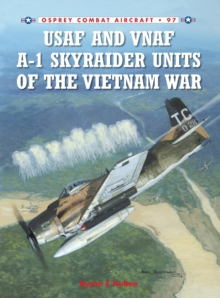USAF and VNAF A-1 Skyraider Units of the Vietnam War, Paperback Book