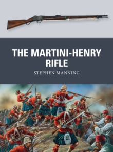 The Martini-Henry Rifle, Paperback Book