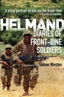Helmand : Diaries of Front-line Soldiers, Paperback Book