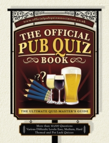 The Official Pub Quiz Book : The Ultimate Quiz-Master's Guide, Paperback Book