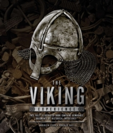 The Viking experience : A History of Their Raids, Culture and Legacy, Hardback Book