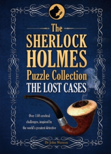 The Sherlock Holmes Puzzle Collection: The Lost Cases, Hardback Book