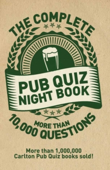 The Complete Pub Quiz Book : More than 10,000 questions, Paperback / softback Book
