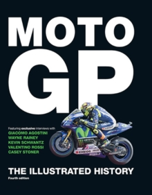 MotoGP, The Illustrated History, Hardback Book