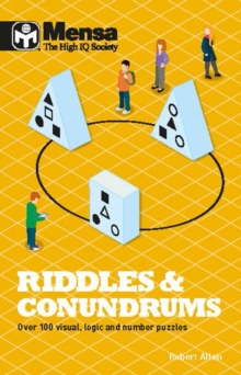 Mensa Riddles & Conundrums : Over 100 visual, logic and number puzzles, Paperback / softback Book