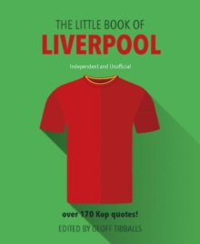 The Little Book of Liverpool Fc, Hardback Book