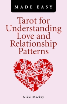 Tarot for Understanding Love and Relationship Patterns MADE EASY, Paperback / softback Book