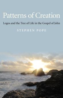 Patterns of Creation : Logos and the Tree of Life in the Gospel of John, EPUB eBook