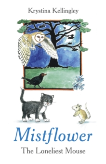 Mistflower - the Loneliest Mouse, Paperback Book