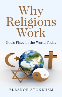 Why Religions Work : God's Place in the World Today, EPUB eBook