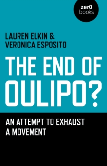 The End of Oulipo? : An Attempt to Exhaust a Movement, Paperback Book