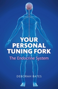 Your Personal Tuning Fork : The Endocrine System, EPUB eBook