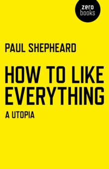 How To Like Everything : A Utopia, EPUB eBook
