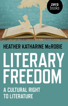 Literary Freedom : A Cultural Right to Literature, Paperback / softback Book