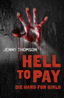 Hell to Pay : Die Hard for Girls, Paperback Book