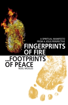 Fingerprints of Fire, Footprints of Peace : A Spiritual Manifesto from a Jesus Perspective, EPUB eBook