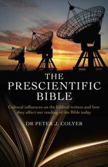 The Prescientific Bible : Cultural Influences on the Biblical Writers and How They Affect Our Reading of the Bible Today, Paperback / softback Book