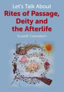 Let's Talk About Rites of Passage, Deity and the Afterlife, Paperback Book
