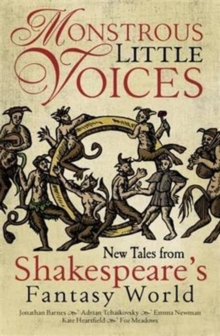 Monstrous Little Voices : Five New Stories from Shakespeare's Fantastic World, Paperback / softback Book