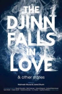 The Djinn Falls in Love and Other Stories, Paperback / softback Book