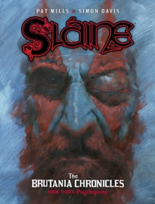 Slaine the Brutania Chronicles: Psychopomp, Hardback Book