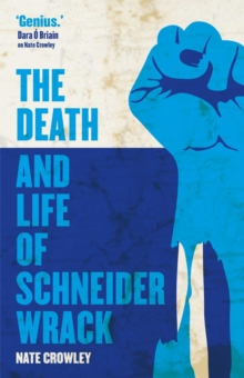 The Death and Life of Schneider Wrack, Paperback Book