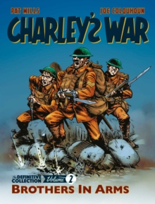 Charley's War Vol. 2 : Brothers In Arms - The Definitive Collection, Paperback Book