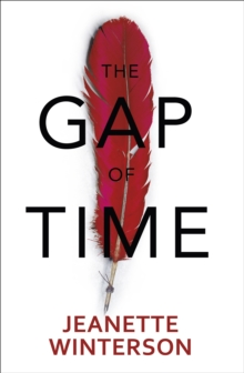 The Gap of Time : The Winter's Tale Retold (Hogarth Shakespeare), Hardback Book